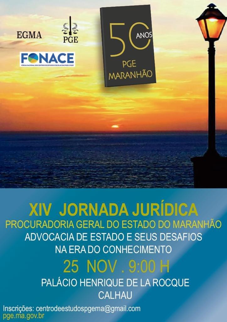 XIV JORNADA PGE-MA ADVOCACIA DE ESTADO E SEUS DESAFIOS NA ERA DO CONHECIMENTO