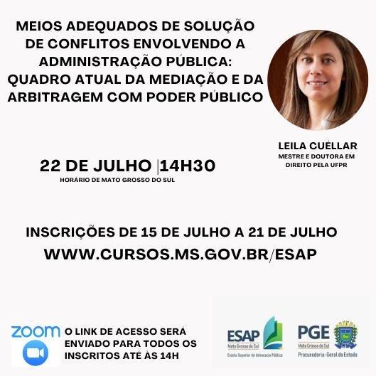 Meios adequados de solução de conflitos envolvendo a Administração Pública: Quadro atual da mediação e da arbitragem com o poder público – Dra. Leila Cuéllar